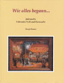 Wie alles begann... Jahrmarkt, Fahrendes Volk und Karussells, Margit Ramus